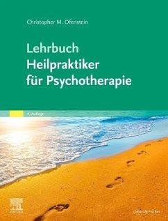 Lehrbuch Heilpraktiker für Psychotherapie - Ofenstein, Christopher
