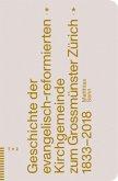 Geschichte der evangelisch-reformierten Kirchgemeinde zum Grossmünster Zürich