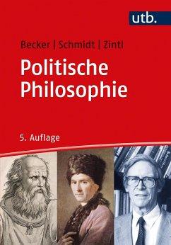 Politische Philosophie - Becker, Michael;Schmidt, Johannes;Zintl, Reinhard