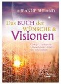 Das Buch der Wünsche & Visionen (eBook, ePUB)