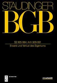 Staudingers Kommentar BGB §§ 925-984/Anh. zu §§929-931 (Eigentum 2 - Erwerb und Verlust des Eigentums)