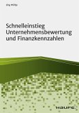 Schnelleinstieg Unternehmensbewertung und Finanzkennzahlen (eBook, PDF)