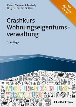 Crashkurs Wohnungseigentumsverwaltung (eBook, PDF) - Schnabel, Peter-Dietmar; Batke-Spitzer, Brigitte