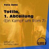 Totila, 1. Abteilung - Ein Kampf um Rom, Buch 7 (Ungekürzt) (MP3-Download)
