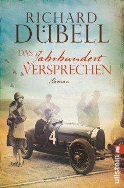 Das Jahrhundertversprechen / Jahrhundertsturm Trilogie Bd.3 (Mängelexemplar) - Dübell, Richard