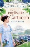 Die englische Gärtnerin - Blaue Astern / Die Gärtnerin von Kew Gardens Bd.1 (Mängelexemplar)