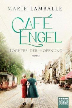 Töchter der Hoffnung / Café Engel Bd.3 (Mängelexemplar) - Lamballe, Marie