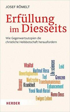 Erfüllung im Diesseits (eBook, PDF) - Römelt, Josef