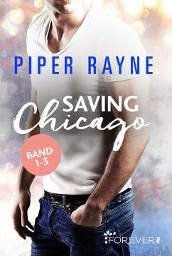 Saving Chicago Band 1-3 (eBook, ePUB) - Rayne, Piper