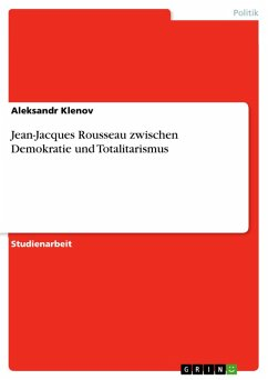 Jean-Jacques Rousseau zwischen Demokratie und Totalitarismus (eBook, PDF)