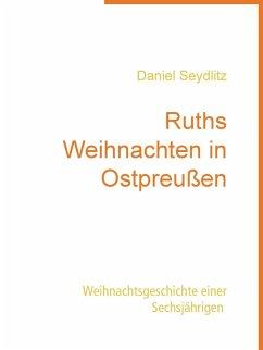 Ruths Weihnachten in Ostpreußen (eBook, ePUB)