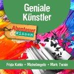 Geniale Künstler: Frida Kahlo, Michelangelo, Mark Twain (MP3-Download)