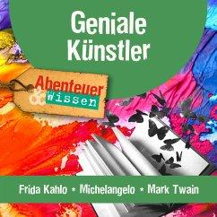 Geniale Künstler: Frida Kahlo, Michelangelo, Mark Twain (MP3-Download) - Hempel, Berit; Pfitzner, Sandra
