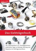 Das Siebträgerbuch - Das Jedermannbuch mit Grundlagenwissen, praktischen Tipps zu Nutzung, Wartung und Reparatur von Siebträgermaschinen