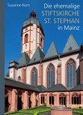 Die ehemalige Stiftskirche St. Stephan in Mainz