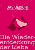 Das Gedicht. Zeitschrift /Jahrbuch für Lyrik, Essay und Kritik / Die Wiederentdeckung der Liebe