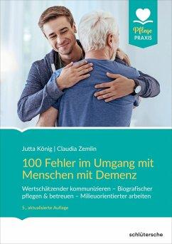 100 Fehler im Umgang mit Menschen mit Demenz - König, Jutta;Zemlin, Claudia