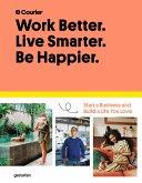 Work Better. Live Smarter. Be Happier.