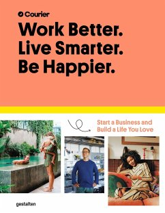 Work Better. Live Smarter. Be Happier. - Courier; Taylor, Jeff; Giacopelli, Daniel