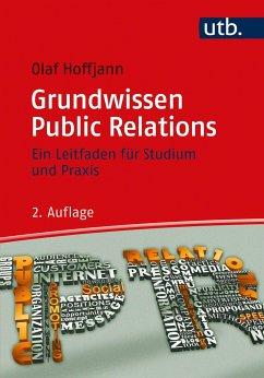 Grundwissen Public Relations - Hoffjann, Olaf