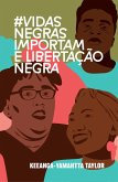 #VidasNegrasImportam e libertação negra (eBook, ePUB)