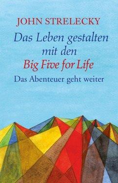 Das Leben gestalten mit den Big Five for Life (eBook, ePUB) - Strelecky, John