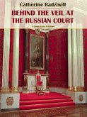 Behind the Veil at the Russian Court (eBook, ePUB)