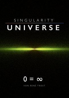Singularity Universe (eBook, ePUB) - Trost, René