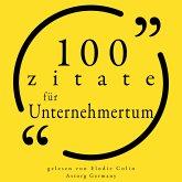 100 Zitate für Unternehmertum (MP3-Download)