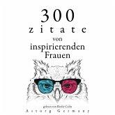 300 Zitate von inspirierenden Frauen (MP3-Download)