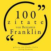 100 Zitate von Benjamin Franklin (MP3-Download)