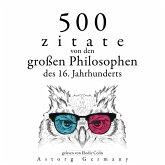 500 Zitate von den großen Philosophen des 16. Jahrhunderts (MP3-Download)