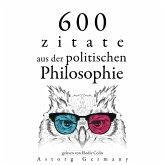 600 Zitate aus der politischen Philosophie (MP3-Download)
