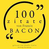 100 Zitate von Francis Bacon (MP3-Download)