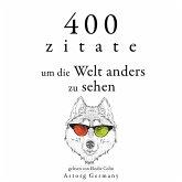 400 Zitate, um die Welt anders zu sehen (MP3-Download)