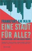 Frankfurt am Main - eine Stadt für alle?