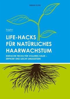Life-Hacks für natürliches Haarwachstum