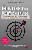 Das Mindset für erfolgreiche Positionierung - Selbstständig machen, Unternehmen gründen und Expertenstatus erlangen