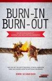 BURN-IN BURN-OUT - Ein Erfahrungsbericht - Burnout und Erschöpfung bekämpfen