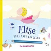 Elise erkundet das Meer - DAS MALBUCH