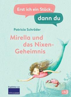 Mirella und das Nixengeheimnis / Erst ich ein Stück, dann du Bd.4 (eBook, ePUB) - Schröder, Patricia