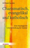 Charismatisch, evangelikal und katholisch (eBook, PDF)
