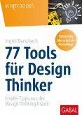77 Tools für Design Thinker (eBook, PDF)