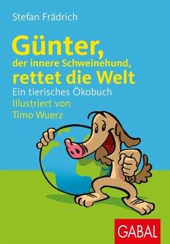 Günter, der innere Schweinehund, rettet die Welt (eBook, ePUB) - Frädrich, Stefan