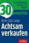 30 Minuten Achtsam verkaufen (eBook, PDF)