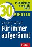 30 Minuten Für immer aufgeräumt (eBook, ePUB)