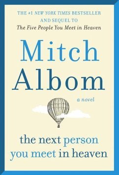 Next Person You Meet in Heaven: The Sequel to the Five People You Meet in Heaven - Albom, Mitch