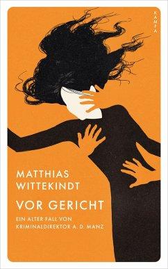 Vor Gericht (eBook, ePUB) - Wittekindt, Matthias