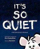 It's So Quiet (eBook, ePUB)