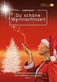 Liederbuch: Du schöne Weihnachtszeit (eBook, ePUB)